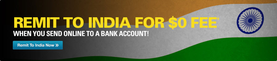 Remit to India for $0 fee* when you send online to a bank account!