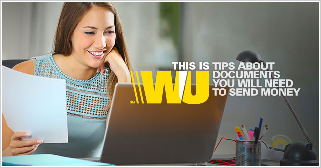 Tips about documents you will need to send money